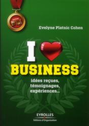 I love business ; idees recues, temoignages, experiences,… – Evelyne Platnic-Cohen