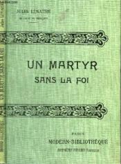 Un Martyr Sans La Foi. - Couverture - Format classique