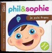 Phil et Sophie t.1 ; je suis franc - Couverture - Format classique
