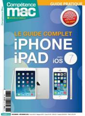 Vente livre :  Competence Mac N.32 ; Le Guide Complet Iphone & Ipad Avec Ios 7  - Jean-Francois Chica