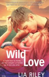 Vente livre :  Wilde love  - Lia Riley