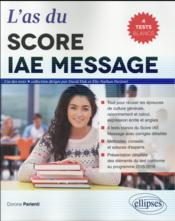 Vente livre :  L'As Du Score Iae Message 2016 4 Tests Blancs  - Parienti