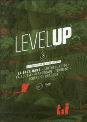 Vente livre :  Level up T.3 ; la saga mana, earthbound 64, fallout 4, planescape : torment, legend of gradoon  - Collectif