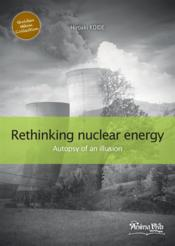 Vente livre :  Rethinking nuclear power ; autopsy of an illusion  - Hiroaki Koide