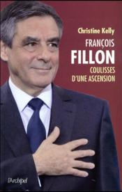 Fillon, la révélation  - Christine Kelly