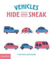 Vente livre :  Vehicles hide and sneak  - Bastien Contraire