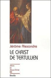 Le Christ de Tertullien - Couverture - Format classique
