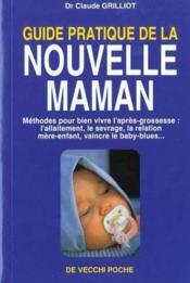 Guide Pratique De La Nouvelle Maman - Couverture - Format classique