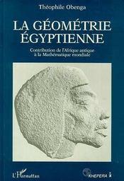 La Geometrie Egyptienne ; Contribution De L'Afrique Antique A La Mathematique Mondiale - Intérieur - Format classique
