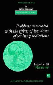 Problems Associated With The Effects Of Low Doses Of Ionising Radiations (Academie Des Sciences Repo - Couverture - Format classique