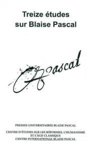 Treize Etudes Sur Blaise Pascal - Couverture - Format classique