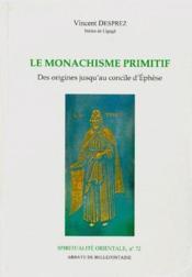 Le monachisme primitif ; des origines jusqu'au concile d'Ephèse - Couverture - Format classique
