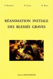 Reanimation Initiale Des Blesses Graves - Couverture - Format classique