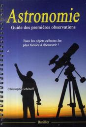 Astronomie ; guide des premières observations - Intérieur - Format classique