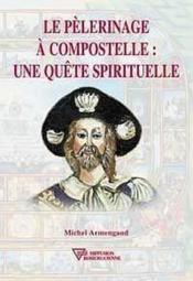 Pelerinage A Compostelle : Une Quete Spi. - Couverture - Format classique