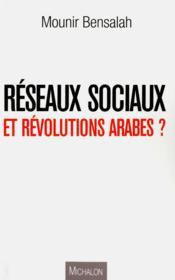 Réseaux sociaux et révolutions arabes ? - Couverture - Format classique