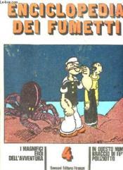 Enciclopedia Dei Fumetti N° 4. I Magnifici Eroi Dell Aventura, In Questo Numero Braccio Di Ferro Poliziotto... Texte En Italien. - Couverture - Format classique