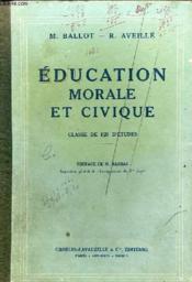 Education Morale Et Civique - Classe De Fin D'Etudes - Preface De M.Barbas Inspecteur General De L'Enseignement Du 1er Degre - Couverture - Format classique