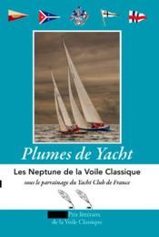 Plumes de yacht ; les Neptune de la voile classique (édition 2016) - Couverture - Format classique