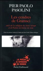 Les cendres de Gramsci ; la religion de notre temps ; poésie en forme de rose - Couverture - Format classique