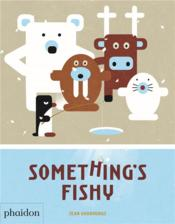 Vente livre :  Something's fishy  - Jean Gourounas