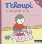 T'choupi a une petite soeur – Thierry Courtin