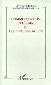 Communication Litteraire Et Culture En Galice - Couverture - Format classique