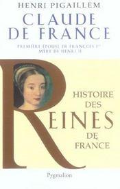 Claude de France ; première epouse de François 1er, mère de Henri II - Intérieur - Format classique