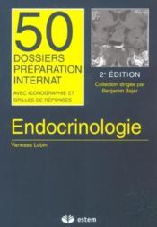 Endocrinologie 50 Dossiers Preparations Internat - Couverture - Format classique