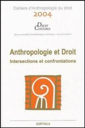 Anthropologie et droit ; intersections et confrontations (edition 2004) - Couverture - Format classique