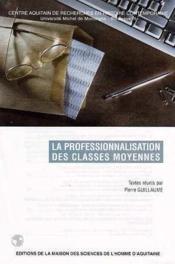 La Professionnalisation Des Classes Moyennes - Couverture - Format classique