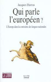 Qui parle l'européen ? l'Europe dans la contrainte des langues nationales - Couverture - Format classique