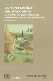 Tentazione Del Racconto Le Novelle Del Primo Papini Tra Simbolismo E Futurismo (1894-1914) - Couverture - Format classique