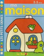 Livre Carton Educatifs : Ma Maison -2/3ans - Couverture - Format classique
