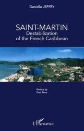 Saint-Martin ; destabilization of the French Caribbean  - Daniella Jeffry