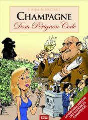 Champagne ; le Dom Pérignon code - Couverture - Format classique