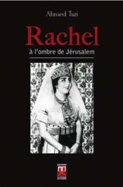 Rachel à l'ombre de Jérusalem - Couverture - Format classique