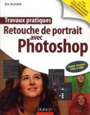 Travaux Pratiques ; Retouche De Portrait Avec Photoshop - Couverture - Format classique