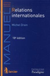 Vente  Relations internationales, 18eme edition  - Michel Drain