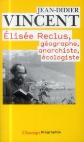Elisée Reclus: géographe, anarchiste, écologiste - Couverture - Format classique