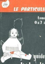 Guide De L'Education (Enfants De 0 A 7 Ans) - Couverture - Format classique