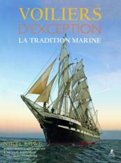 Vente livre :  Voiliers d'exception ; la tradition marine  - Nigel Rowe