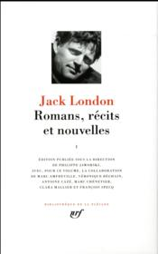 Jack London, romans, récits et nouvelles t.1 - Couverture - Format classique