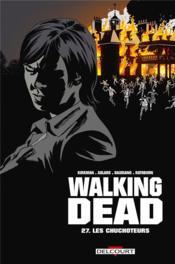 Walking Dead T.27 ; Les Chuchoteurs - Couverture - Format classique
