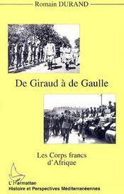 De Giraud à de Gaulle ; les corps francs d'Afrique - Couverture - Format classique
