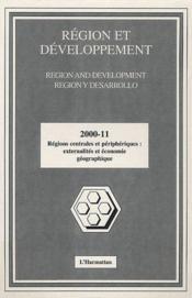 Region Et Developpement N.11 ; Régions Centrales Et Périphériques Externalités Et Economie Géographique - Couverture - Format classique