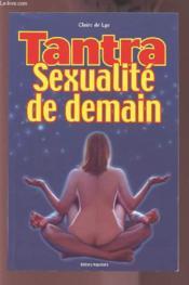 Tantra. Sexualite De Demain - Couverture - Format classique