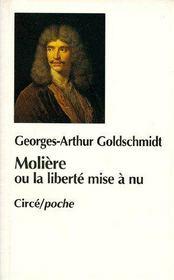 Molière ou la liberté mise à nu - Couverture - Format classique