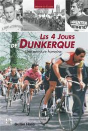Les 4 jours de dunkerque ; une aventure humaine - Couverture - Format classique