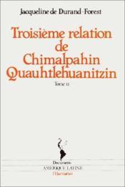 Troisieme relation de Chimalpahin Quauhtlehuanitzin ; et autres documents originaux t.2 - Couverture - Format classique